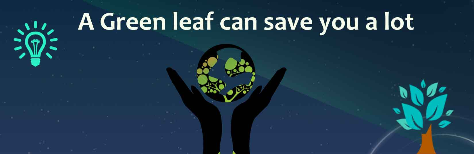 A green leaf can save you a lot