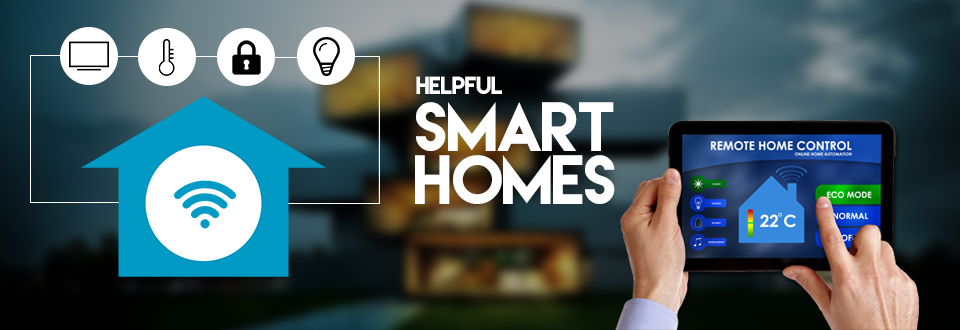 Helpful & Smart homes