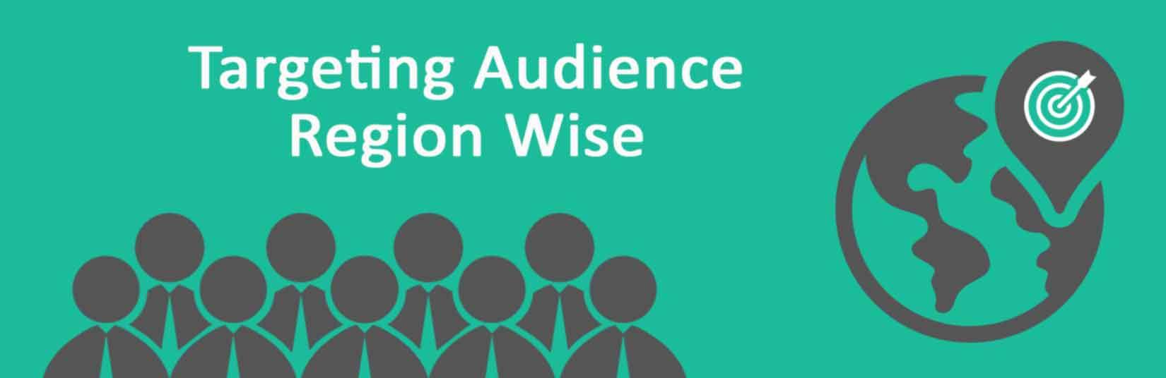 Targeting audience region wise, Targeting audience