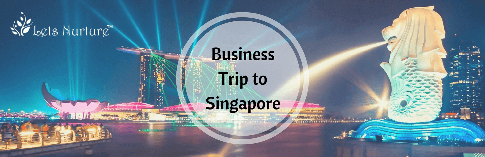 Letsnurture On A Business Trip To Singapore